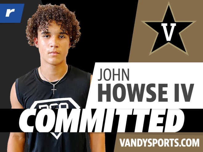 John Howse IV committed to Vanderbilt on Tuesday